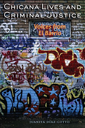 Chicana Lives and Criminal Justice: Voices From El Barrio