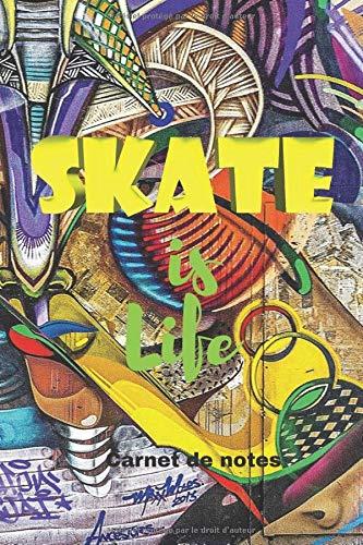 Skate is life: Carnet de notes