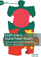 South Asia in Global Power Rivalry: Inside-out Appraisals from Bangladesh