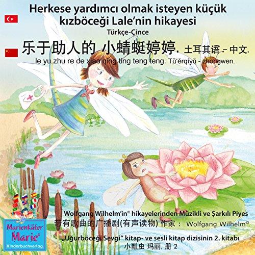 Herkese yardimci olmak isteyen küçük kizböcegi Lale'nin hikayesi. Türkçe - Çince audiobook cover art