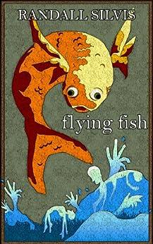 Flying Fish by [Randall Silvis, Bret Silvis]
