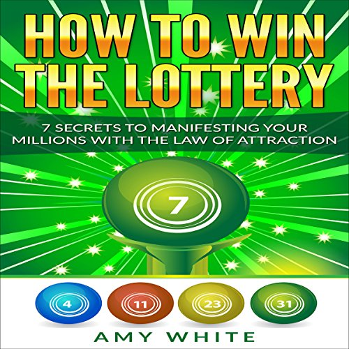 How to Win the Lottery: 7 Secrets to Manifesting Your Millions With the Law of Attraction audiobook cover art