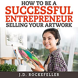 How to Be a Successful Entrepreneur Selling Your Art cover art