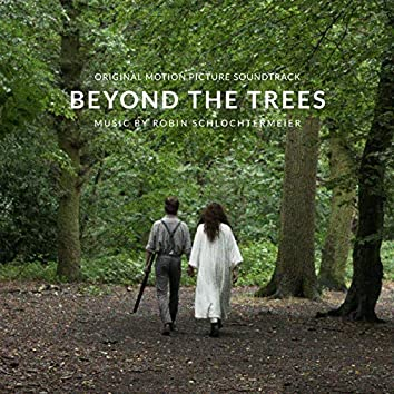 Beyond the Trees (Original Motion Picture Soundtrack)