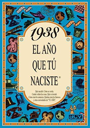 1938 EL AÑO QUE TU NACISTE (El año que tú naciste)