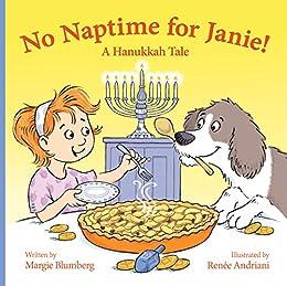 No Naptime for Janie! : A Hanukkah Tale by [Margie Blumberg, Renée Andriani]