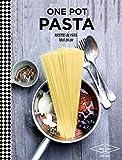 One pot pasta - Recettes de pâtes tout en un