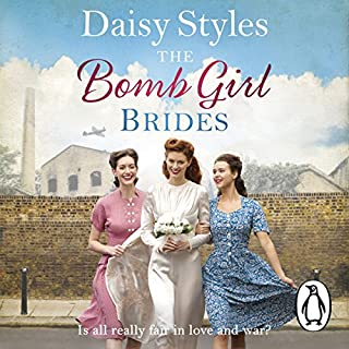 The Bomb Girl Brides                   By:                                                                                                                                 Daisy Styles                               Narrated by:                                                                                                                                 Anne Dover                      Length: 10 hrs and 16 mins     35 ratings     Overall 4.7