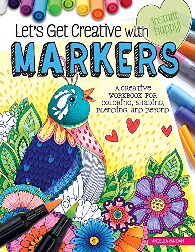 Let's Get Creative with Markers: A Creative Workbook for Coloring, Shading, Blending, and Beyond (Design Originals) Beginner's Guide with Step-by-Step Instructions, from Hello Angel (Instant Happy)