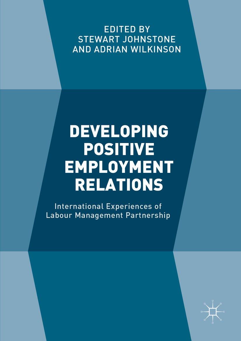Developing Positive Employment Relations: International Experiences of Labour Management Partnership
