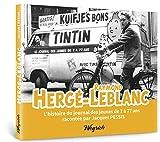 Herge - Leblanc. l'Histoire du Journal des Jeunes de 7 a 77 Ans