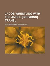 Jacob Wrestling With the Angel £sermons]. Transl