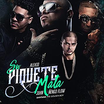 Su Piquete Mata (feat. Juhn, Alexio & Nengo Flow)