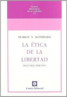 La ética de la libertad (2ª edición)