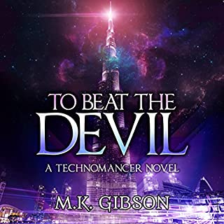 To Beat the Devil     The Technomancer Novels, Book 1              By:                                                                                                                                 M. K. Gibson                               Narrated by:                                                                                                                                 Shawn Purvis                      Length: 10 hrs and 51 mins     15 ratings     Overall 4.1