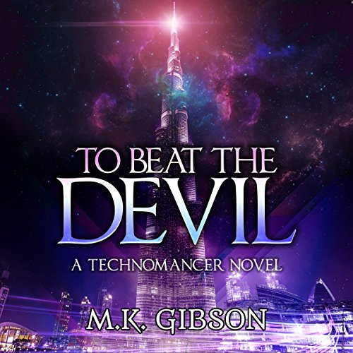 To Beat the Devil     The Technomancer Novels, Book 1              By:                                                                                                                                 M. K. Gibson                               Narrated by:                                                                                                                                 Shawn Purvis                      Length: 10 hrs and 51 mins     5 ratings     Overall 4.6