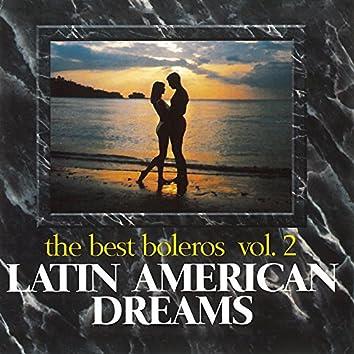 Latin American Dreams the Best Boleros, Vol.2