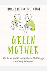 Green Mother: Families Fit for the Future Copertina flessibile