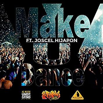 Make U Dance (feat. Joscel Hijapon)