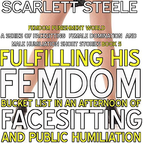 Fulfilling His Femdom Bucket List in an Afternoon of Facesitting and Public Humiliation audiobook cover art