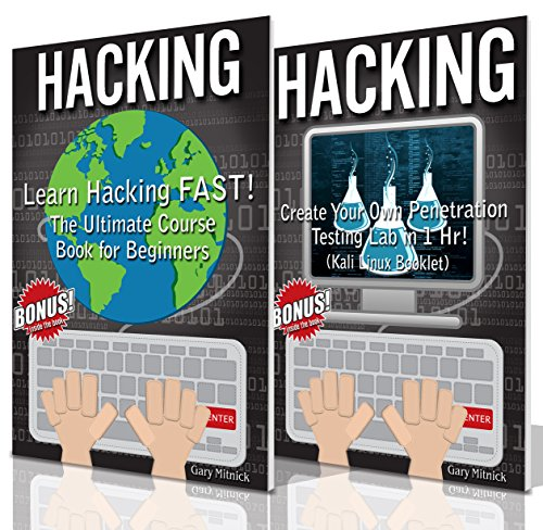 LEARN PROGRAMMING: 2 Manuscripts – Ethical Hacking for Beginners: Learn Hacking FAST! + Create Your Own Penetration Testing Lab in 1 Hr! (coding for beginners the programming guide)