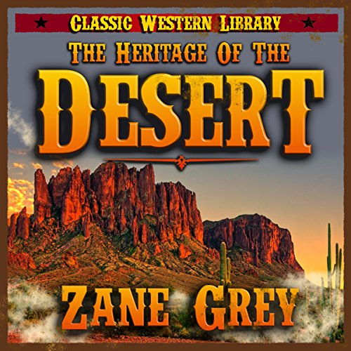 The Heritage of the Desert (Annotated) audiobook cover art