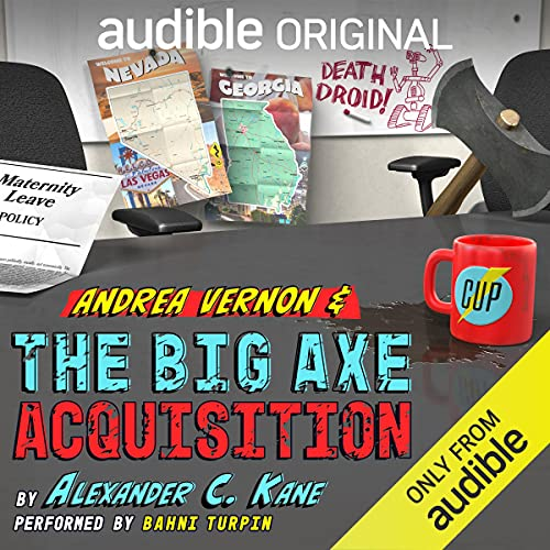 Andrea Vernon and The Big Axe Acquisition Audiobook By Alexander C. Kane cover art