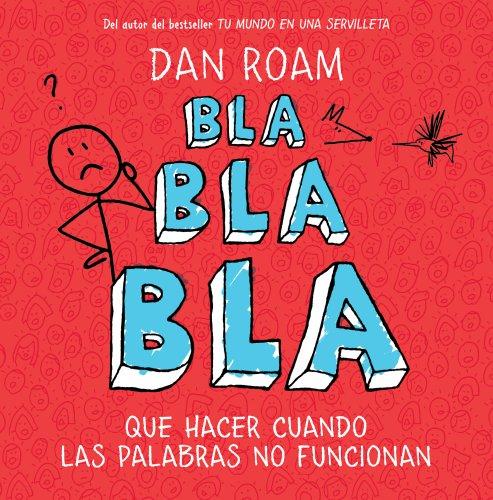 Bla, bla, bla: Qué hacer cuando las palabras no funcionan (Sin colección)