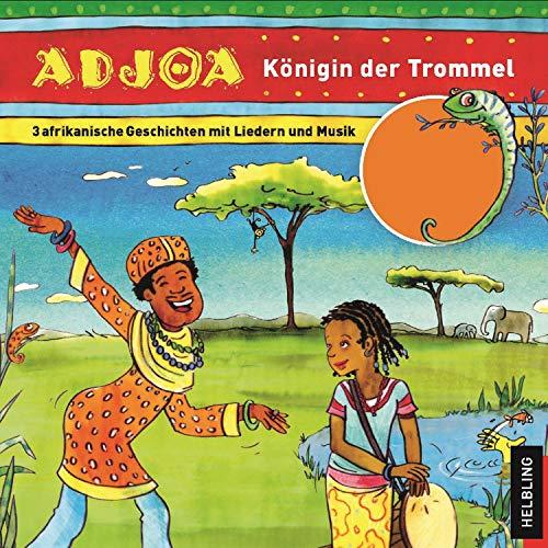 Adjoa, Königin der Trommel. 3 afrikanische Geschichten mit Liedern und Musik