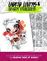Undead Lovers and Fairy Friends Coloring Book: A Whimsical Adventure and Coloring Book