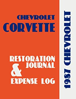 1987 CORVETTE - RESTORATION JOURNAL and EXPENSE LOG: Corvette owners crave documentation of their car's history. Keep in-d...