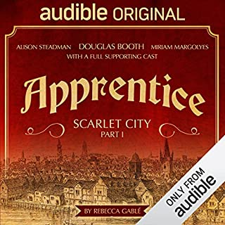 Apprentice - Scarlet City - Part I      An Audible Original Drama              By:                                                                                                                                 Rebecca Gablé                               Narrated by:                                                                                                                                 Douglas Booth,                                                                                        Miriam Margolyes,                                                                                        Alison Steadman,                   and others                 Length: 10 hrs and 3 mins     2,122 ratings     Overall 4.5