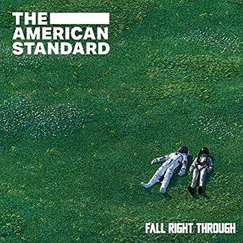 Fall Right Through