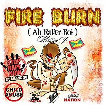 Fire Burn (Ah Raper Boi)