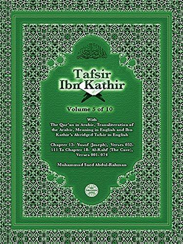 The Qur'an With Tafsir Ibn Kathir Volume 5 0f 10: Surah 12: Yusuf (Joseph), Verses 52 - 111 To Surah 18: Al-Kahf (The Cave), Verses 1 - 74 (English Edition)