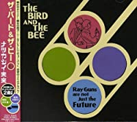Ray Guns Are Not Just the Future by Bird & the Bee (2008-11-12)