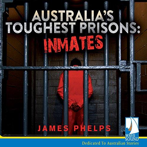Australia's Toughest Prisons: Inmates audiobook cover art