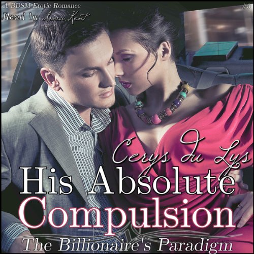 His Absolute Compulsion: The Billionaire's Paradigm, Book 3 (The Billionaire's Ultimatum, Book Two) cover art