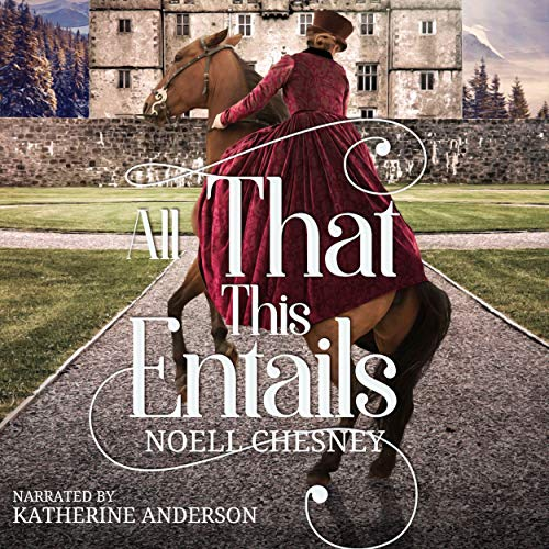 All That This Entails Audiobook By Noell Chesney cover art