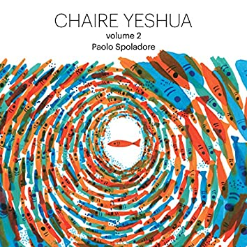 Chaire Yeshua, Vol. 2