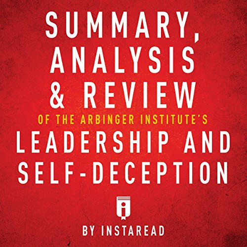 Summary, Analysis & Review of The Arbinger Institute's Leadership and Self-Deception audiobook cover art