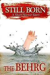 Still Born: A Short Horror Story Kindle Edition