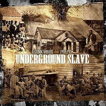Underground Slave (feat. Prez-D)