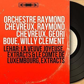 Lehár: La veuve joyeuse, Extracts & Le comte de Luxembourg, Extracts (Stereo Version)