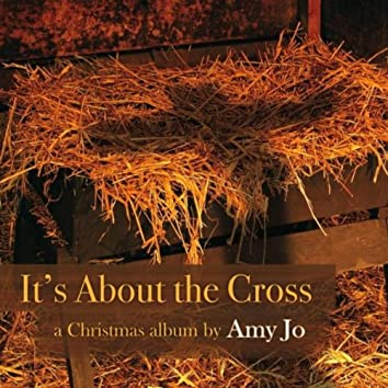 It's About the Cross: A Christmas Album