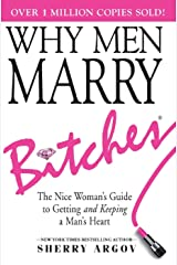 WHY MEN MARRY BITCHES: THE EXPANDED NEW EDITION - A Dating Guide for Single Women Who Are Too Nice Kindle Edition