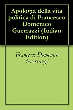 Apologia della vita politica di Francesco Domenico Guerrazzi