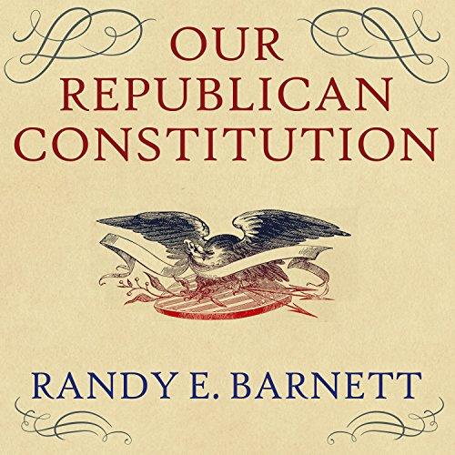 Our Republican Constitution audiobook cover art