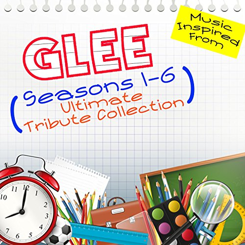 Music Inspired from Glee (Seasons 1-6: Ultimate Tribute Collection)