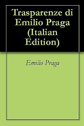 Trasparenze di Emilio Praga